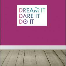 Dream it, Dare it, Do it - Wallart